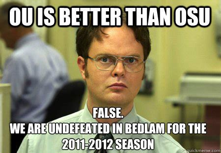 Ou Memes - ou is better than osu false we are undefeated in bedlam