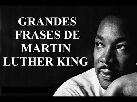 imagenes de reflexion de martin luther king frases famosas de martin luther king sus citas c 233 lebres