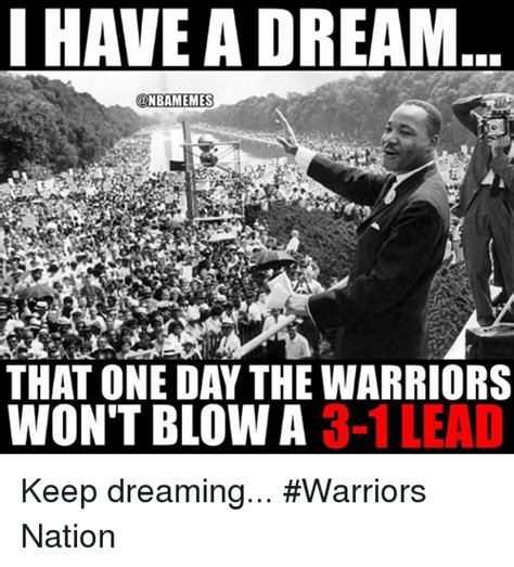 I Have A Dream Meme - funny warriors memes of 2017 on sizzle 9gag