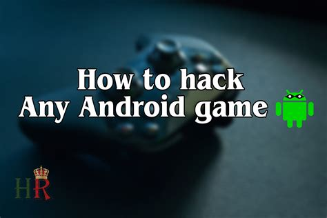 how to mod any game in android how to hack any game on android step by step tutorial