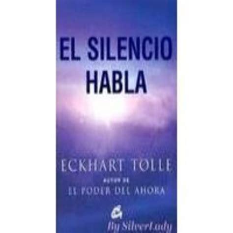 el silencio habla perenne 8484450783 el silencio habla eckhart tolle 7 10 en podcast audiolibros en mp3 05 12 a las 23 23 17