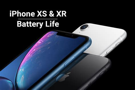 iphone xr iphone xs and xs max battery comparison