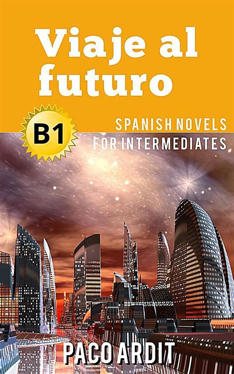 spanish novels series viaje al futuro spanish readers