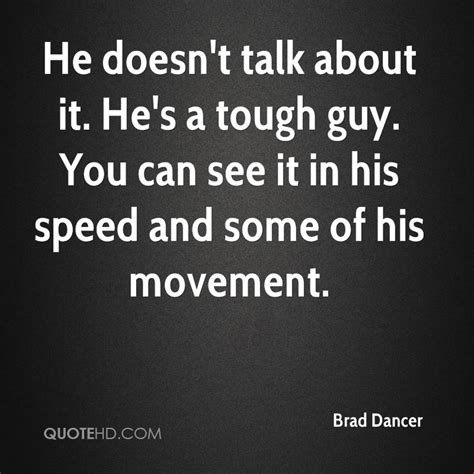 Pic Of Where You Can See His by Brad Dancer Quotes Quotehd