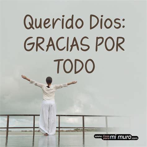 imagenes de dios gracias por todo gracias por todo dios cosas para mi muro