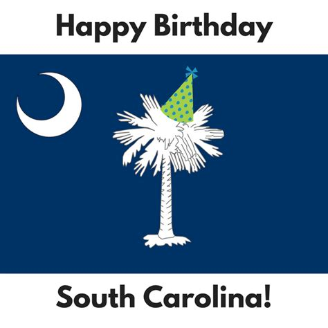 happy birthday south carolina  palmetto state