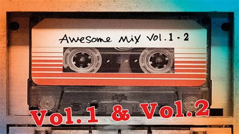 The Vol 1 guardians of the galaxy awesome mix vol 1 vol 2