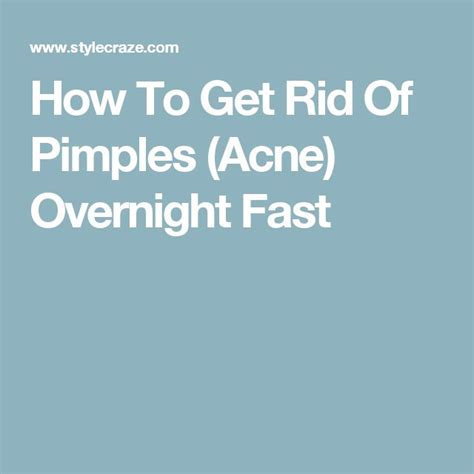 how to get rid of pimples fast best 25 pimples overnight ideas on pinterest