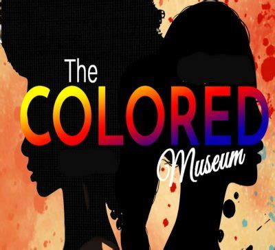 the colored museum the colored museum presented by pompano cultual