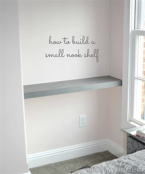 Nook Shelf by How To Build A Shelf In A Nook Space Cleverly Inspired