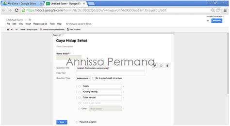 membuat kuesioner google form membuat kuisioner online dengan google form oleh annissa