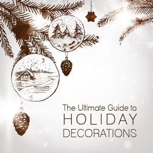 the ultimate guide to holiday decorations christmas