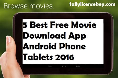 best app for free movies 5 best free movie download app android phone tablets 2016