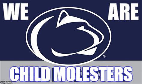 Penn State Memes - image tagged in penn state imgflip