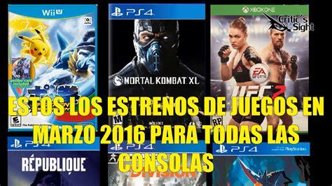 inscripcion de los juegos plurinacionales 2016 juegos estos son los estrenos de juegos en marzo 2016 para todas