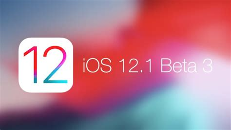 iphone update 12 1 ios 12 1 beta 3 relased how to update