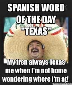 Spanish Funny Memes - mexican word of the day texas mexican word of the day