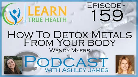 Learn True Health Detox by How To Detox Metals From Your Wendy Myers