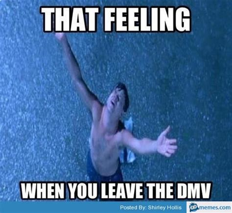 Feeling Memes - that feeling when you leave the dmv memes com
