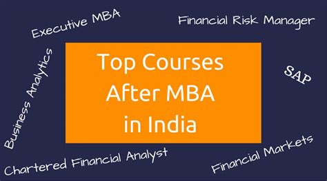 After Mba Phd Courses by 11 Best Courses After Mba In India Every Mba Must About