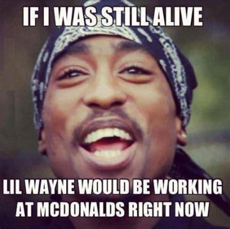 Lil Wayne Be Like Meme - 2pac meme lil wayne tupac pinterest