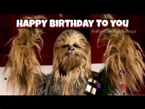 Chewbacca Birthday Card Chewbacca Happy Birthday Video Star Wars 2016 Youtube