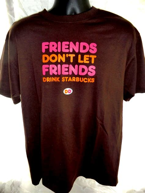 sold friends dont  friends drink starbucks dunkin