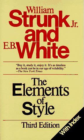 the elements of style books william strunk jr e b white the elements of style