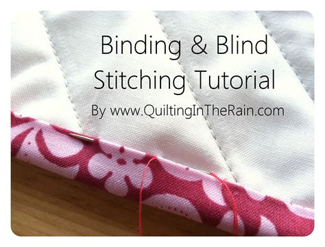 Quilt Binding Stitch by Binding Blind Stitching Tutorial Quilting In The