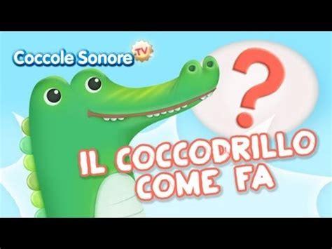 il coccodrillo come fa testo canzone il coccodrillo come fa canzoni per bambini di coccole