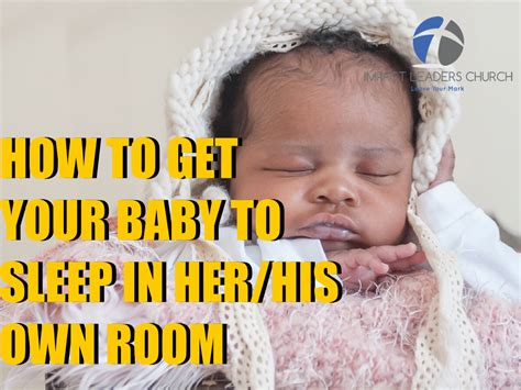 how to get your baby to sleep in crib how to get your baby to sleep in his own room www