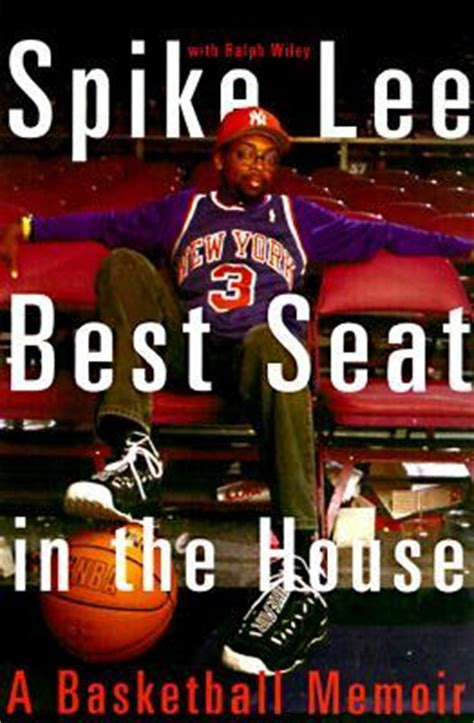 best seat in the house book best seat in the house by spike reviews discussion