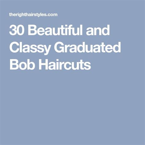 30 beautiful and classy graduated bob haircuts as 25 melhores ideias de graduated bob haircuts no
