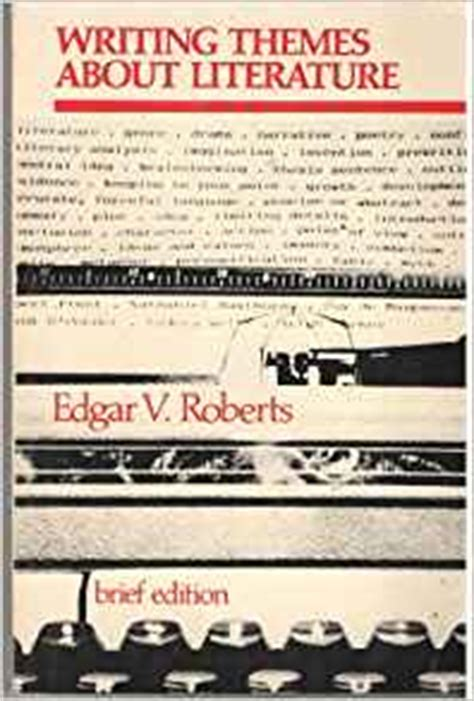 Writing Themes About Literature By Edgar Roberts Pdf   writing themes about literature edgar v roberts