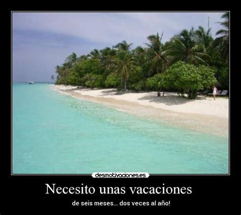 Imagenes De Necesito Unas Vacaciones | necesito unas vacaciones desmotivaciones
