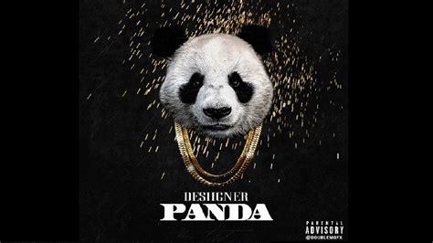 Panda Styles Complete Remix Desiigner | desiigner panda styles complete remix youtube