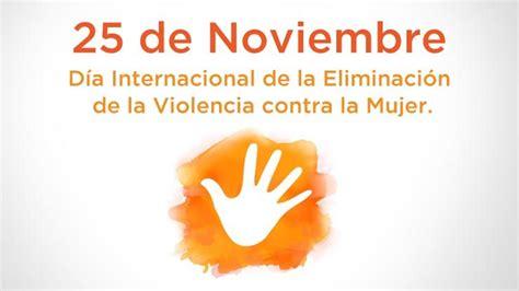 imagenes del dia internacional contra la violencia de genero 25 de noviembre d 237 a internacional de la eliminaci 243 n de