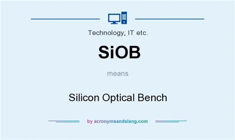 silicon optical bench what does siob mean definition of siob siob stands