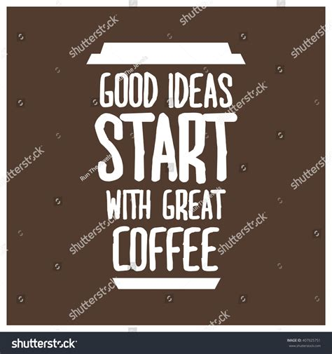 good themes quotes good ideas start great coffee motivational stock vector