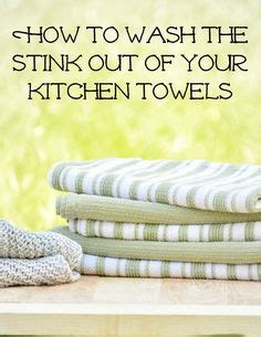 How To Clean Kitchen Towels 1000 Ideas About Towels Smell On Smelly