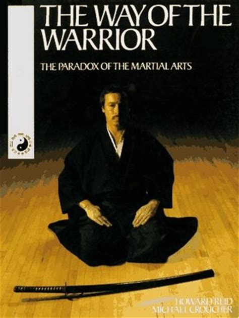 way of the warrior the philosophy of enforcement superbia books the way of the warrior the paradox of the martial arts by