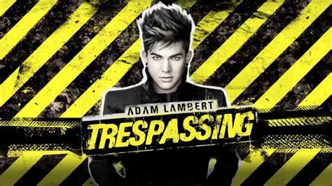 adam lambert trespassing adam lambert trespassing