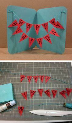 How To Make A Cool Birthday Card Out Of Paper - diy birthday card made this for goodrich it turned