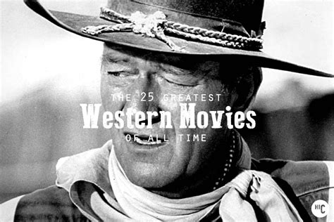 best cowboy film of all time the 25 best western movies of all time hiconsumption