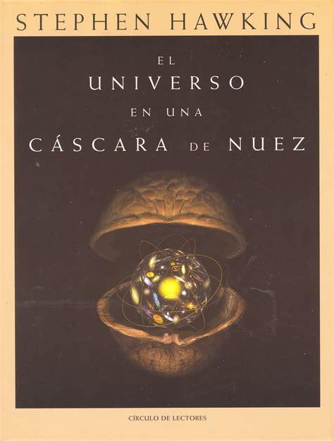el universo en una 8408131281 el universo en una c 225 scara de nuez trabajo de co