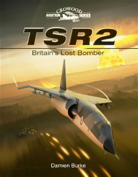 tsr2 britains lost cold new book tsr2 britain s lost bomber