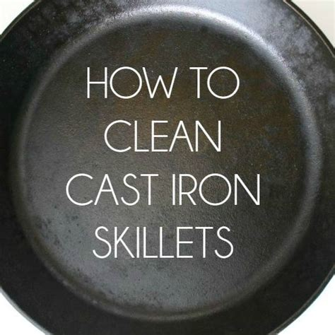 how to clean cast iron skillets bread booze bacon