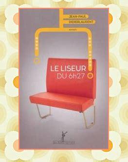 libro le liseur du 6h27 le liseur du 6h27 jean paul didierlaurent petites madeleines blog livres litt 233 rature jeunesse