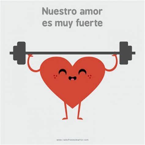 imagenes de amor fuerte nuestro amor es muy fuerte imagenes bonitas frases bonitas