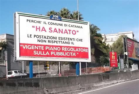 ufficio tecnico comune di catania catania guerra su affissioni e la ditta si sfoga sui